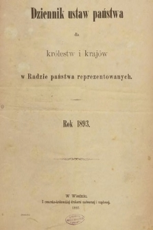 Dziennik Ustaw Państwa dla Królestw i Krajów w Radzie Państwa Reprezentowanych. 1893 [całość]