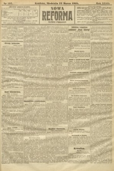 Nowa Reforma (numer poranny). 1908, nr137