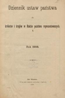 Dziennik Ustaw Państwa dla Królestw i Krajów w Radzie Państwa Reprezentowanych. 1908 [całość]