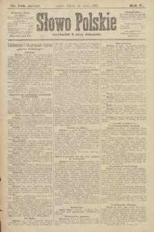 Słowo Polskie (wydanie poranne). 1900, nr140