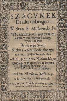 Szacvnek Działu dobrego w Stan S. Małzenski Ie[g]o M.P. Andrzeiowi Iarczewskie[m]v, z woli y przeyzrzenia Boskiego Wydzielonego