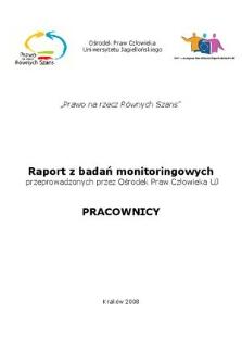 Raport zbadań monitoringowych przeprowadzonych przez Ośrodek Praw Człowieka UJ : pracownicy