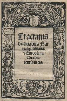 Tractatus de duabus Sarmatijs Asiana & Europiana & de contentis in eis
