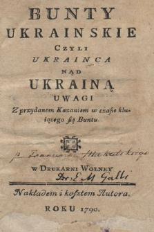 Bunty Ukrainskie Czyli Ukrainca Nad Ukrainą Uwagi : Z przydanem Kazaniem w czasie kluiącego się Buntu