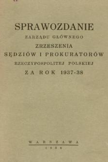 Sprawozdania Zarządu Głównego Zrzeszenia Sędziów i Prokuratorów Rzeczypospolitej Polskiej za rok 1937/1938