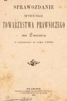 Sprawozdanie Wydziału Towarzystwa Prawniczego we Lwowie z czynności w Roku 1890