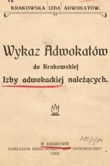 Wykaz Adwokatów do Krakowskiej Izby Adwokackiej należących. 1910
