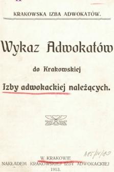 Wykaz Adwokatów do Krakowskiej Izby Adwokackiej należących. 1913
