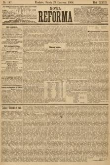 Nowa Reforma. 1904, nr147