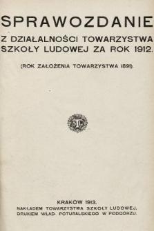 Sprawozdanie z działalności Towarzystwa Szkoły Ludowej za rok 1912