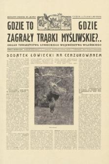 """Gdzie to Gdzie Zagrały Trąbki Myśliwskie?.. : Organ Towarzystwa Łowieckiego Województwa Wileńskiego : bezpłatny dodatek do """"Słowa"""". 1929, numer lipcowy"""