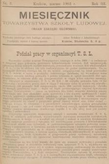 Miesięcznik Towarzystwa Szkoły Ludowej : organ Zarządu Głównego. 1903, nr3
