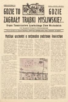 Gdzie to Gdzie Zagrały Trąbki Myśliwskie?.. : Organ Towarzystwa Łowieckiego Ziem Wschodnich : bezpłatny dodatek. 1933, marzec-kwiecień-maj
