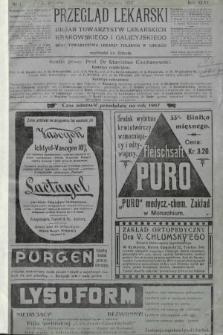 Przegląd Lekarski : Organ Towarzystw Lekarskich Krakowskiego i Galicyjskiego, oraz Towarzystwa Lekarzy Polskich w Chicago. 1907, nr1