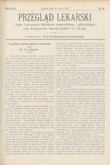 Przegląd Lekarski : Organ Towarzystw Lekarskich Krakowskiego i Galicyjskiego, oraz Towarzystwa Lekarzy Polskich w Chicago. 1907, nr12