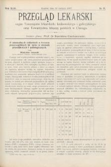 Przegląd Lekarski : Organ Towarzystw Lekarskich Krakowskiego i Galicyjskiego, oraz Towarzystwa Lekarzy Polskich w Chicago. 1907, nr15