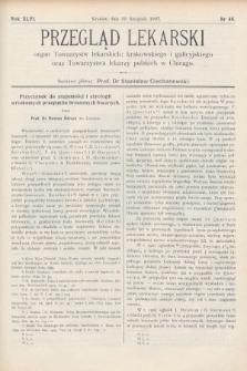 Przegląd Lekarski : Organ Towarzystw Lekarskich Krakowskiego i Galicyjskiego, oraz Towarzystwa Lekarzy Polskich w Chicago. 1907, nr48