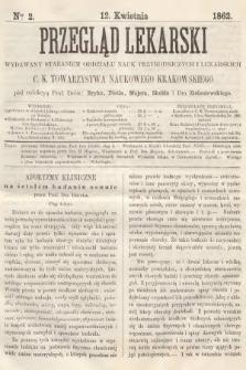 Przegląd Lekarski : wydawany staraniem Oddziału Nauk Przyrodniczych i Lekarskich C. K. Towarzystwa Naukowego Krakowskiego. 1862, nr2