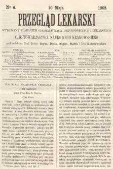 Przegląd Lekarski : wydawany staraniem Oddziału Nauk Przyrodniczych i Lekarskich C. K. Towarzystwa Naukowego Krakowskiego. 1862, nr6