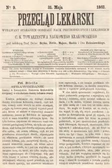 Przegląd Lekarski : wydawany staraniem Oddziału Nauk Przyrodniczych i Lekarskich C. K. Towarzystwa Naukowego Krakowskiego. 1862, nr9
