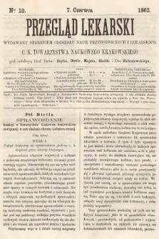 Przegląd Lekarski : wydawany staraniem Oddziału Nauk Przyrodniczych i Lekarskich C. K. Towarzystwa Naukowego Krakowskiego. 1862, nr10