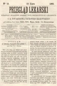 Przegląd Lekarski : wydawany staraniem Oddziału Nauk Przyrodniczych i Lekarskich C. K. Towarzystwa Naukowego Krakowskiego. 1862, nr15