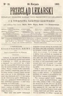 Przegląd Lekarski : wydawany staraniem Oddziału Nauk Przyrodniczych i Lekarskich C. K. Towarzystwa Naukowego Krakowskiego. 1862, nr22
