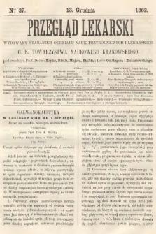 Przegląd Lekarski : wydawany staraniem Oddziału Nauk Przyrodniczych i Lekarskich C. K. Towarzystwa Naukowego Krakowskiego. 1862, nr37