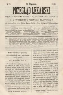 Przegląd Lekarski : wydawany staraniem Oddziału Nauk Przyrodniczych i Lekarskich C. K. Towarzystwa Naukowego Krakowskiego. 1866, nr2