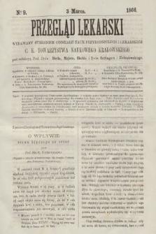 Przegląd Lekarski : wydawany staraniem Oddziału Nauk Przyrodniczych i Lekarskich C. K. Towarzystwa Naukowego Krakowskiego. 1866, nr9