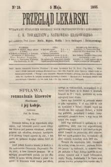 Przegląd Lekarski : wydawany staraniem Oddziału Nauk Przyrodniczych i Lekarskich C. K. Towarzystwa Naukowego Krakowskiego. 1866, nr18