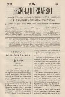 Przegląd Lekarski : wydawany staraniem Oddziału Nauk Przyrodniczych i Lekarskich C. K. Towarzystwa Naukowego Krakowskiego. 1866, nr21