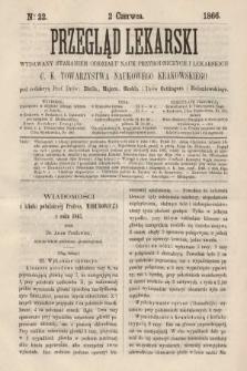 Przegląd Lekarski : wydawany staraniem Oddziału Nauk Przyrodniczych i Lekarskich C. K. Towarzystwa Naukowego Krakowskiego. 1866, nr22