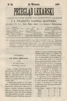 Przegląd Lekarski : wydawany staraniem Oddziału Nauk Przyrodniczych i Lekarskich C. K. Towarzystwa Naukowego Krakowskiego. 1866, nr39