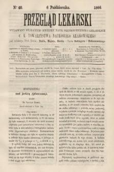 Przegląd Lekarski : wydawany staraniem Oddziału Nauk Przyrodniczych i Lekarskich C. K. Towarzystwa Naukowego Krakowskiego. 1866, nr40