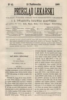 Przegląd Lekarski : wydawany staraniem Oddziału Nauk Przyrodniczych i Lekarskich C. K. Towarzystwa Naukowego Krakowskiego. 1866, nr41