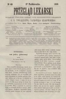 Przegląd Lekarski : wydawany staraniem Oddziału Nauk Przyrodniczych i Lekarskich C. K. Towarzystwa Naukowego Krakowskiego. 1866, nr43