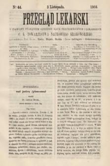 Przegląd Lekarski : wydawany staraniem Oddziału Nauk Przyrodniczych i Lekarskich C. K. Towarzystwa Naukowego Krakowskiego. 1866, nr44