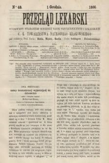 Przegląd Lekarski : wydawany staraniem Oddziału Nauk Przyrodniczych i Lekarskich C. K. Towarzystwa Naukowego Krakowskiego. 1866, nr48