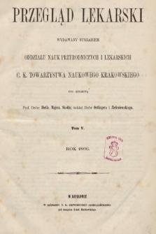 Przegląd Lekarski : wydawany staraniem Oddziału Nauk Przyrodniczych i Lekarskich C. K. Towarzystwa Naukowego Krakowskiego. 1866 [całość]