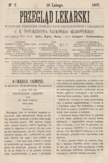 Przegląd Lekarski : wydawany staraniem Oddziału Nauk Przyrodniczych i Lekarskich C. K. Towarzystwa Naukowego Krakowskiego. 1867, nr7