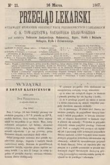 Przegląd Lekarski : wydawany staraniem Oddziału Nauk Przyrodniczych i Lekarskich C. K. Towarzystwa Naukowego Krakowskiego. 1867, nr11