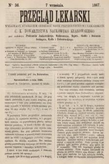 Przegląd Lekarski : wydawany staraniem Oddziału Nauk Przyrodniczych i Lekarskich C. K. Towarzystwa Naukowego Krakowskiego. 1867, nr36