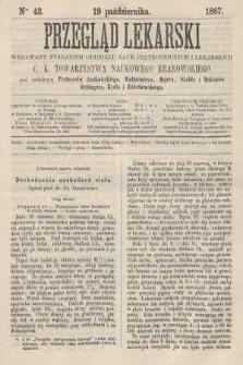 Przegląd Lekarski : wydawany staraniem Oddziału Nauk Przyrodniczych i Lekarskich C. K. Towarzystwa Naukowego Krakowskiego. 1867, nr42