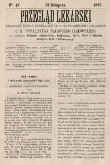 Przegląd Lekarski : wydawany staraniem Oddziału Nauk Przyrodniczych i Lekarskich C. K. Towarzystwa Naukowego Krakowskiego. 1867, nr47