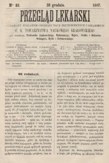 Przegląd Lekarski : wydawany staraniem Oddziału Nauk Przyrodniczych i Lekarskich C. K. Towarzystwa Naukowego Krakowskiego. 1867, nr52