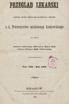 Przegląd Lekarski : wydawany staraniem Oddziału Nauk Przyrodniczych i Lekarskich C. K. Towarzystwa Naukowego Krakowskiego. 1869 [całość]