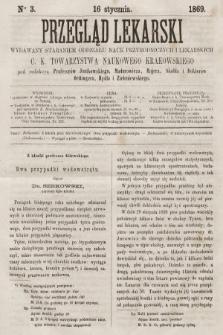 Przegląd Lekarski : wydawany staraniem Oddziału Nauk Przyrodniczych i Lekarskich C. K. Towarzystwa Naukowego Krakowskiego. 1869, nr3