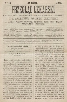 Przegląd Lekarski : wydawany staraniem Oddziału Nauk Przyrodniczych i Lekarskich C. K. Towarzystwa Naukowego Krakowskiego. 1869, nr12