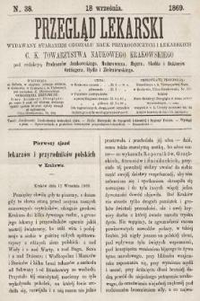 Przegląd Lekarski : wydawany staraniem Oddziału Nauk Przyrodniczych i Lekarskich C. K. Towarzystwa Naukowego Krakowskiego. 1869, nr38